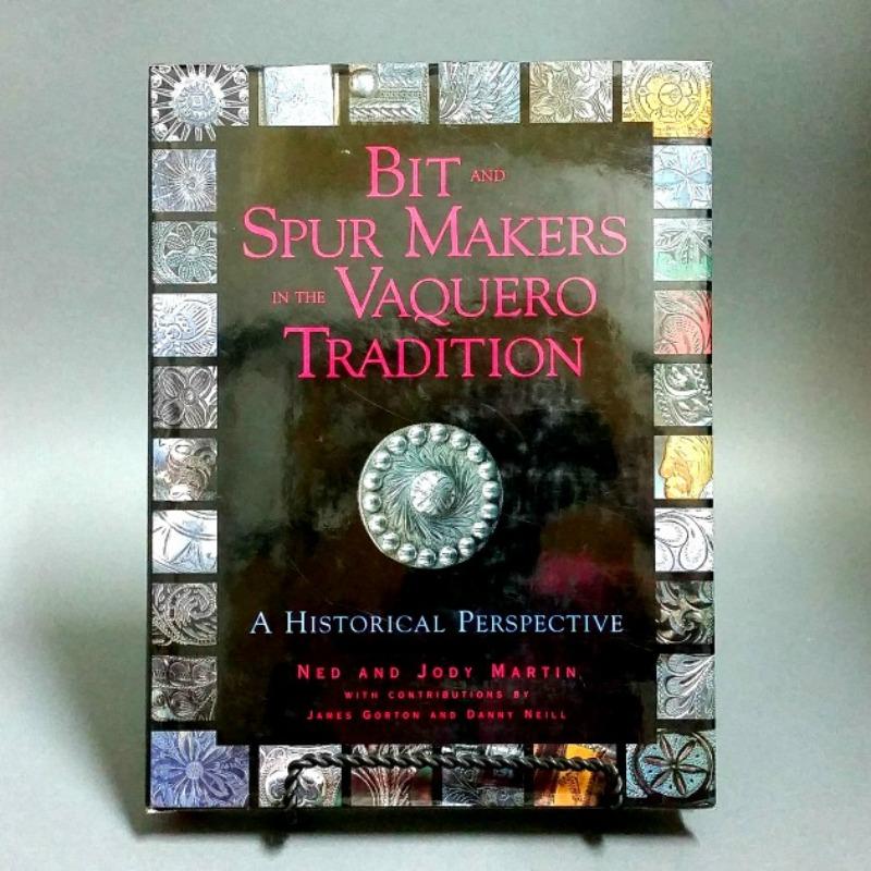Bit spur makers in the vaquero tradition hardback 1st ed bit malvernweather Images